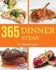 Steak for Dinner 365: Enjoy 365 Days with Amazing Steak for Dinner Recipes in Your Own Steak for Dinner Cookbook! [book 1] Cover Image