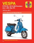 Vespa P/PX125, 150 & 200 Scooters: (incl. LML Star 2T) 1978 to 2017 (Haynes Service & Repair Manual) Cover Image