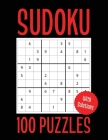 Sudoku 100 Puzzles With Solutions: The 100 Sudoku Puzzle Book to Challenge, Tease, and Keep Your Brain Active (With Solutions). Cover Image