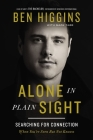 Alone in Plain Sight: Searching for Connection When You're Seen But Not Known Cover Image
