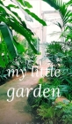 My little garden Cover Image