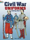Civil War Uniforms Coloring Book (Dover Fashion Coloring Book) Cover Image
