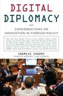 Digital Diplomacy: Conversations on Innovation in Foreign Policy Cover Image