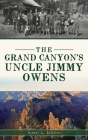 Grand Canyon's Uncle Jimmy Owens Cover Image