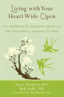 Living with Your Heart Wide Open: How Mindfulness and Compassion Can Free You from Unworthiness, Inadequacy, and Shame Cover Image