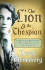 The Lion and the Thespian: The True Story  of Prime Minister JG Strydom's Marriage to the Actress Marda Vanne Cover Image