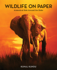 Wildlife on Paper: Animals at Risk Around the Globe Cover Image