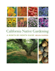 California Native Gardening: A Month-by-Month Guide Cover Image