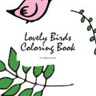 Lovely Birds Coloring Book for Young Adults and Teens (8.5x8.5 Coloring Book / Activity Book) Cover Image
