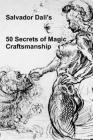 50 Secrets of Magic Craftsmanship Cover Image
