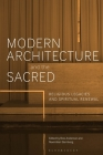 Modern Architecture and the Sacred: Religious Legacies and Spiritual Renewal Cover Image