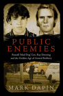 Public Enemies: Ray Denning, Russell 'Mad Dog' Cox and the Golden Age of Armed Robbery Cover Image