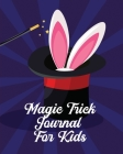 Magic Tricks Journal For Kids: Ideas Journal - Practice Unique Style - With Cards - To Do At Home Cover Image