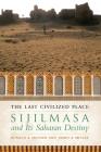 The Last Civilized Place: Sijilmasa and Its Saharan Destiny Cover Image