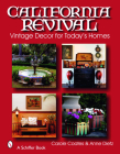 California Revival: Vintage Decor for Today's Homes (Schiffer Books) Cover Image