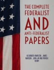 The Complete Federalist and Anti-Federalist Papers Cover Image