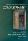 The Wiley Blackwell Companion to Zoroastrianism (Wiley Blackwell Companions to Religion #68) Cover Image
