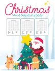 Christmas Word Search For Kids: Puzzle Book - Holiday Fun For Adults and Kids - Activities Crafts - Games Cover Image