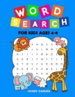 Word Search For Kids Ages 4-8: Earlybird Kindergarten Kids Activities Word Search, Animal, Fruits, Vegetable, Body Vocabulary Cover Image