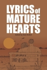 Lyrics of Mature Hearts: A Poetry Anthology Cover Image