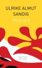 Thick of It (The Seagull Library of German Literature) Cover Image
