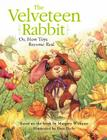 Velveteen Rabbit: Or, How Toys Become Real Cover Image