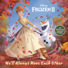 We'll Always Have Each Other (Disney Frozen 2) (Pictureback(R)) Cover Image