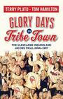 Glory Days in Tribe Town: The Cleveland Indians and Jacobs Field 1994-1997 Cover Image