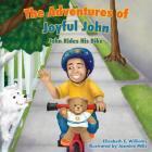 The Adventures of Joyful John: John Rides His Bike Cover Image