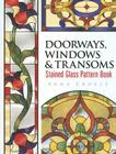 Doorways, Windows & Transoms Stained Glass Pattern Book (Dover Stained Glass Instruction) Cover Image