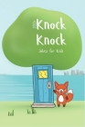200+ Knock Knock Jokes for Kids: The Ultimate collections for children Cover Image