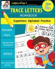 Trace Letters Workbook Ages 3-5: Preschool Scholar Practice Handwriting Workbook, Trace Letter of the Alphabet and Sight Alphabets: Preschool, Kinderg Cover Image