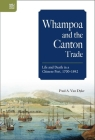 Whampoa and the Canton Trade: Life and Death in a Chinese Port, 1700–1842 Cover Image