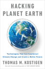 Hacking Planet Earth: Technologies That Can Counteract Climate Change and Create a Better Future Cover Image