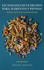 Tecnología de Extrusión para Alimentos y Piensos: Teoría de la Extrusión: Un Enfoque Aplicado Cover Image