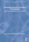 Quantitative Research Methods in Communication: The Power of Numbers for Social Justice Cover Image