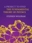 A Project to Find the Fundamental Theory of Physics Cover Image