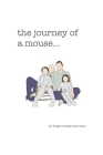 The journey of a mouse... Cover Image