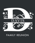 Davis Family Reunion: Personalized Last Name Monogram Letter D Family Reunion Guest Book, Sign In Book (Family Reunion Keepsakes) Cover Image