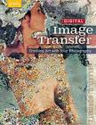 Digital Image Transfer: Creating Art with Your Photography Cover Image