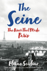The Seine: The River that Made Paris Cover Image