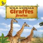 Giraffes: Jirafas (Wild Animals) Cover Image