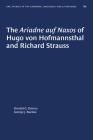 The Ariadne Auf Naxos of Hugo Von Hofmannsthal and Richard Strauss (University of North Carolina Studies in Germanic Languages a #80) Cover Image