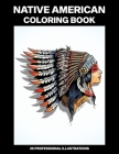 Native American Coloring Book: Adult Coloring Book Inspired by Native American Indian Style and Culture, 25 Professional Illustrations for Stress Rel Cover Image