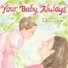 Your Baby, Always (Love Baby Healthy) Cover Image