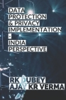 Data Protection and Privacy Implementation: India Perspective Cover Image