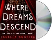 Where Dreams Descend: A Novel (Kingdom of Cards #1) Cover Image