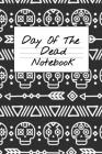 Day Of The Dead Notebook: NA AA 12 Steps of Recovery Workbook - Daily Meditations for Recovering Addicts Cover Image