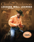 Clinton Anderson: Lessons Well Learned: Why My Method Works for Any Horse Cover Image