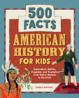 American History for Kids: 500 Facts! Cover Image